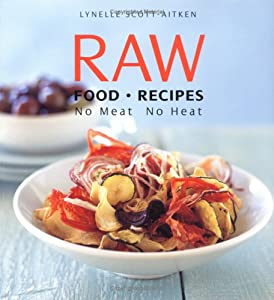 Raw food recipes no meat no heat by lynelle scott aitken ebook raw food recipes no meat no heat by lynelle scott aitken ebook forumfinder Choice Image
