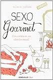 Sexo gourmet: Conviértete en un sibarita sexual (Clave)...