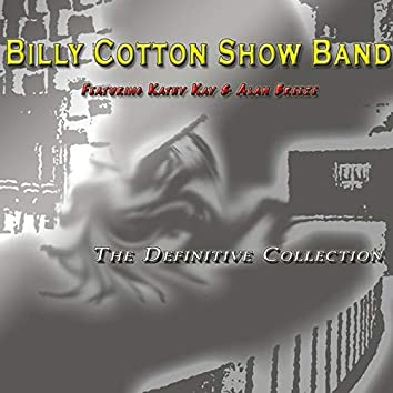 Billy Cotton Show Band: The Definitive Collection