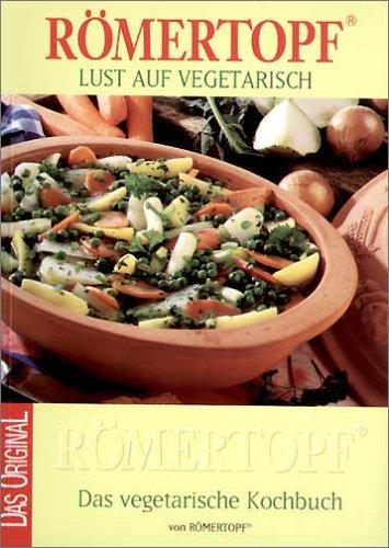 Römertopf - Lust auf vegetarisch