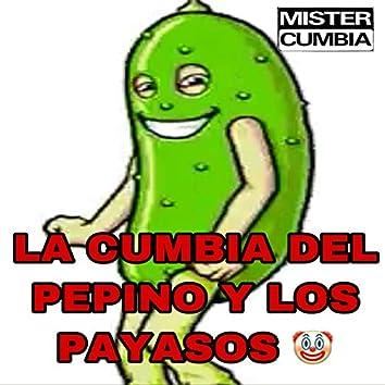 La Cumbia Del Pepino y Los Payasos