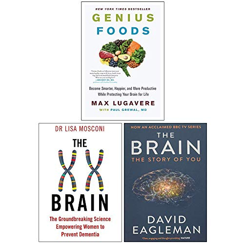 Genius Foods [Hardcover], The XX Brain, The Brain The Story of You 3 Books Collection Set