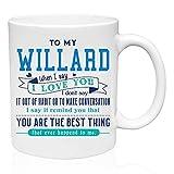 N\A Taza de café de cerámica Taza de té y Leche A mi Maravilloso Willard Cuando Digo te Amo, no lo Digo por Nuestro hábito. Eres lo Mejor Que me ha Pasado Cumpleaños Regalos de San Valentín