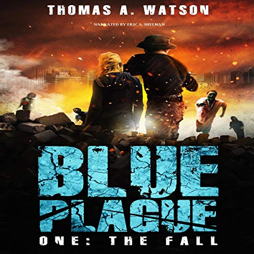 Blue Plague: The Fall: A Zombie Apocalypse Thriller Titelbild