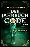 Der Jahrbuchcode - SOS EMILIA O.: Jugend-Krimi (Buntstein Verlag / Kinder- und Jugendbücher)