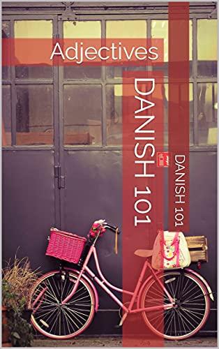 Danish 101 : Adjectives (English Edition)