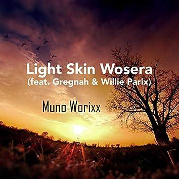 Light Skin Wosera (feat. Gregnah & Willie Parix)