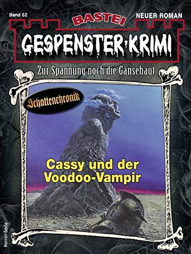 Gespenster-Krimi 62 - Horror-Serie: Cassy und der Voodoo-Vampir