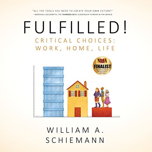 Fulfilled! Critical Choices: Work, Home, Life audiobook cover art
