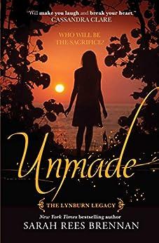 Unmade by [Sarah Rees Brennan]