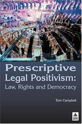 Prescriptive Legal Positivism: Law, Rights and Democracy