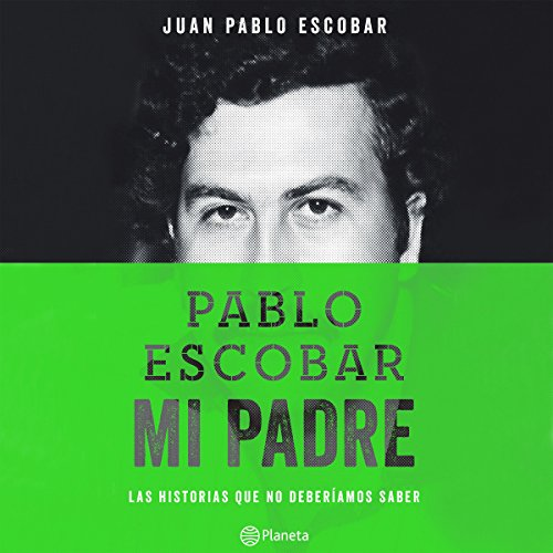 Pablo Escobar, mi padre audiobook cover art