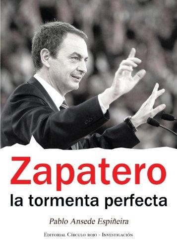 Zapatero, La Tormenta Perfecta