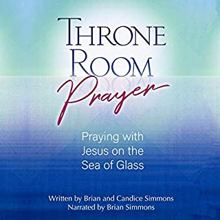 Throne Room Prayer: Praying with Jesus on the Sea of Glass cover art