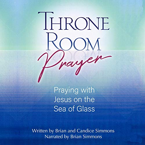 Couverture de Throne Room Prayer: Praying with Jesus on the Sea of Glass