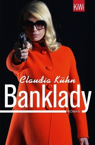 Banklady: Roman by Claudia Kühn(15. August 2013)