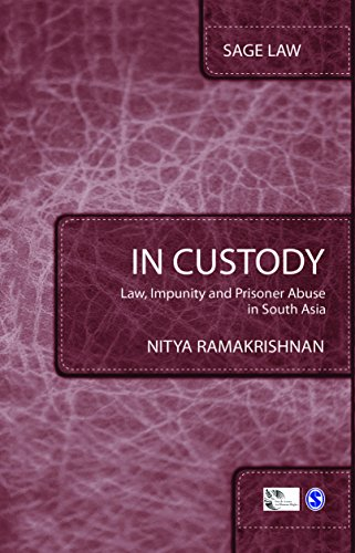 In Custody: Law, Impunity and Prisoner Abuse in South Asia (SAGE Law)