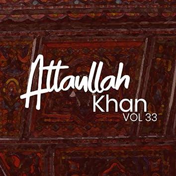 Atta Ullah Khan, Vol. 33