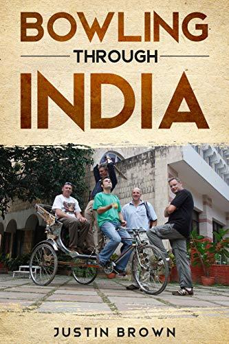 Bowling Through India: Five Backyard Cricketers Chase Glory (English Edition)