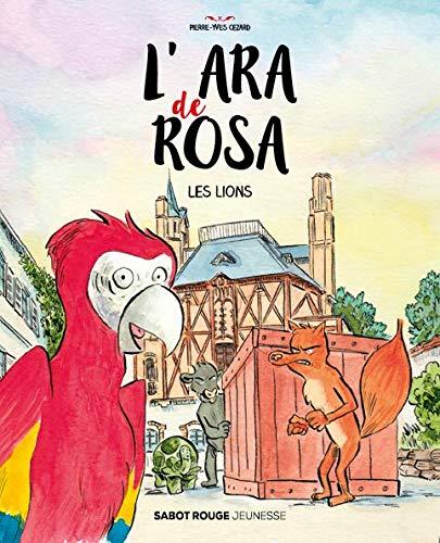 L'ara de Rosa - Les lions (Sabot Rouge Jeunesse) (French Edition)