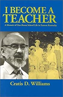 I Become a Teacher: A Memoir of One-Room School Life in Eastern Kentucky
