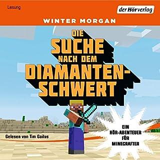 Die Suche nach dem Diamantenschwert: Ein Hör-Abenteuer für Minecrafter Titelbild