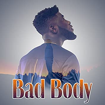 Bad Body (feat. Ahkan)