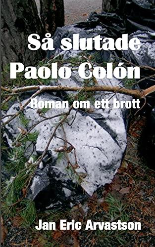 Så slutade Paolo Colón: Roman om ett brott