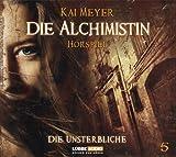 Kai Meyer: Die Alchimistin - Die Unsterbliche