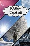 Wetter Tagebuch: Meteorologie die begeistert - das perfekte Geschenk oder zum selber eintragen - DIN A5 - 6x9 Zoll / Softcover / für mehr als 52 ... persönliche Notizen & Jahreszusammenfassung