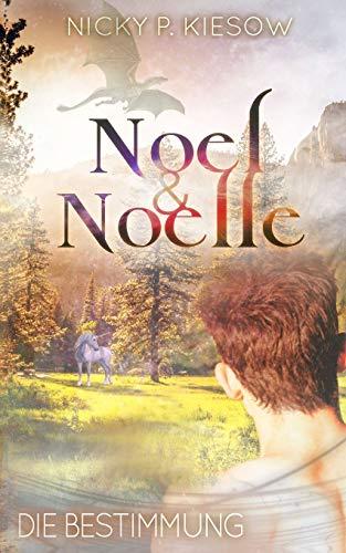 Noel & Noelle: Die Bestimmung