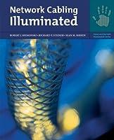 Network Cabling Illuminated (Jones and Bartlett Illuminated (Paperback))