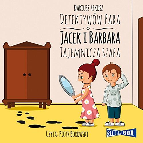 Tajemnicza szafa (Detektywów para - Jacek i Barbara 1) audiobook cover art