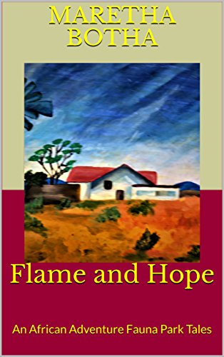 Flame and Hope: An African Adventure by [Maretha Botha]