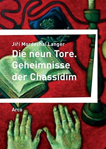 Die neun Tore: Geheimnisse der Chassidim (Bibliothek der Böhmischen Länder)