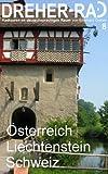 """DREHER-RAD 8 Österreich, Liechtenstein, Schweiz: """"Natur und Kultur mit dem Fahrrad erleben"""" - Radtouren im deutschsprachigen Raum"""