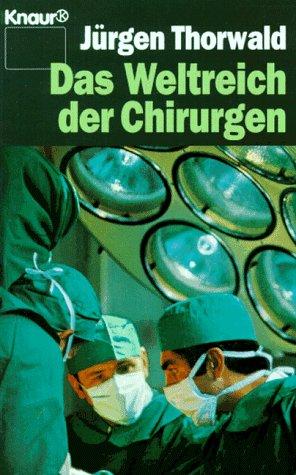 Das Weltreich der Chirurgen (Knaur Taschenbücher. Sachbücher)