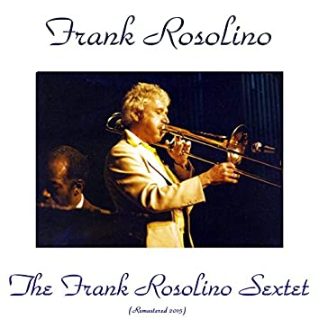 The Frank Rosolino Sextet (Remastered 2015)