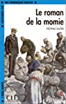 Le Roman de la momie - En français facile niveau 2 par Gautier