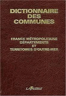 Dictionnaire des communes. France metropolitaine, departements et territoires d'outre-mer (ed. 2002)