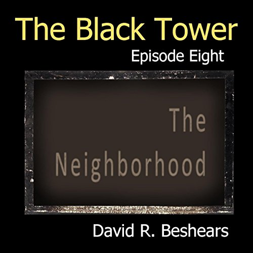 The Black Tower: The Neighborhood audiobook cover art
