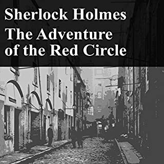 Sherlock Holmes: The Adventure of the Red Circle                   By:                                                                                                                                 Sir Arthur Conan Doyle                               Narrated by:                                                                                                                                 Felbrigg Napoleon Herriot                      Length: 44 mins     Not rated yet     Overall 0.0