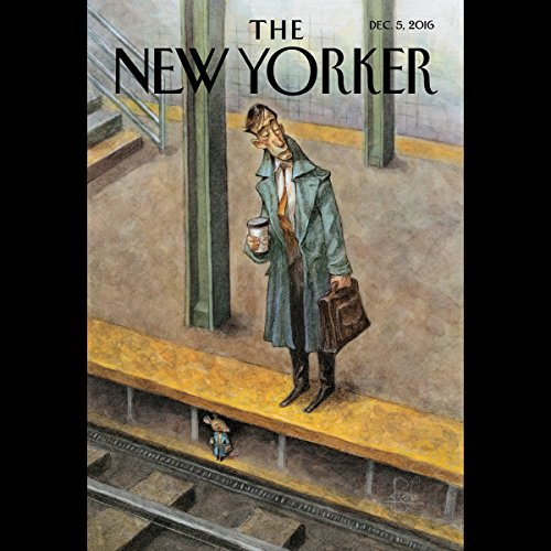 The New Yorker, December 5th 2016 (Margaret Talbot, Calvin Tomkins, James Wood) cover art