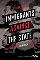 Immigrants Against the State: Yiddish and Italian Anarchism in America (Working Class in American History)