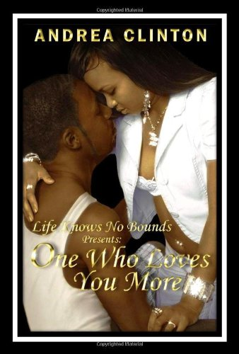 Book: Life Knows No Bounds - One Who Loves You More by Andrea Clinton
