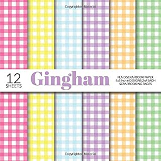 Gingham Plaid Scrapbook Paper 8x8 Inch Scrapbooking Pages: Decorative Craft Papers, Checkered Patterns, For Papercraft Car...