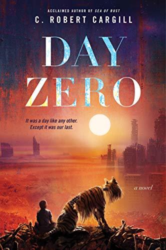 Day Zero: A Novel by [C. Robert Cargill]