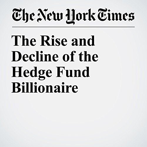 The Rise and Decline of the Hedge Fund Billionaire copertina