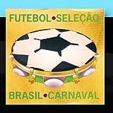 Futebol, Selec??o Brasil E Carnaval by Banda Folia Brasileira