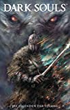 Dark Souls: Bd. 3: Die Legenden der Flamme